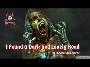 I Found A Dark and Lonely Road by Shadowswimmer77 - Creepypasta