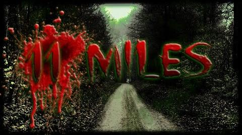 """11 Miles"" CREEPYPASTA"