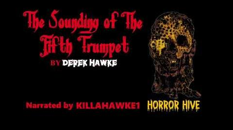 """Horror Hive """"The Sounding of the Fifth Trumpet"""" by Derek Hawke performed by Killahawke1-1"""