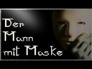 Der Mann mit Maske - German Creepypasta
