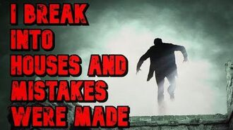 """""""I_Break_into_Houses_and_Mistakes_Were_Made"""""""