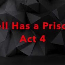 Hell Has a Prison Act 4