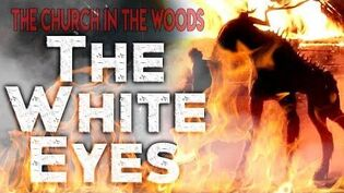 """The Church in the Woods The White Eye"" CreepyPasta Storytime"
