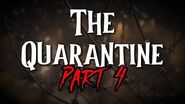 """""""The Quarantine"""" Part 4 by EmpyrealInvective (Narrated by NaturesTemper)"""
