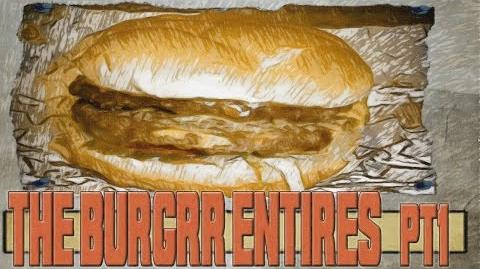 The_Burgrr_Entires_(Part_1)