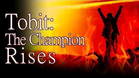 """Tobit The Champion Rises"" By K"