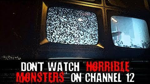 """Don't Watch 'Horrible Monsters' on Channel 12"" Creepypasta"