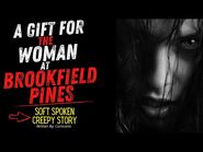 A Soft Spoken Creepy Story - A Gift for the Woman at Brookfield Pines - Rain Sounds No Music-2