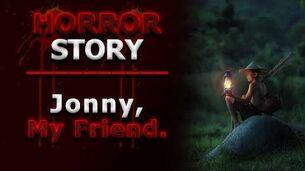 Jonny,_my_friend_-_Horror_Story_Narration_English