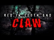 """""""Red_in_Tooth_and_Claw""""_-_2_Creepypastas_-_Strange_Horror_Stories"""