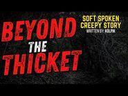 Beyond the Thicket - CREEPYPASTA - Soft Spoken Creepy Story-2