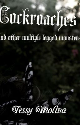 Cockroaches and Other Multiple-Legged Monsters