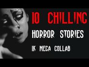 10 Horror Stories (1k Subscribers Mega Collab)
