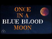 ONCE IN A BLUE BLOOD MOON - by The Vesper's Bell - Halloween Special