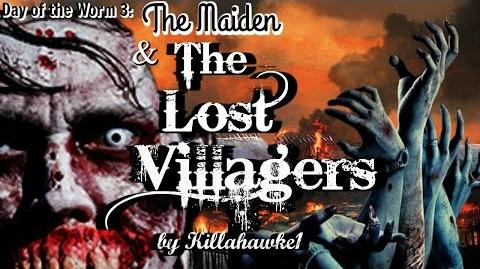 The Maiden and The Lost Villagers Written by Killahawe1