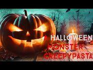 A Halloween Monster - Halloween Creepypasta
