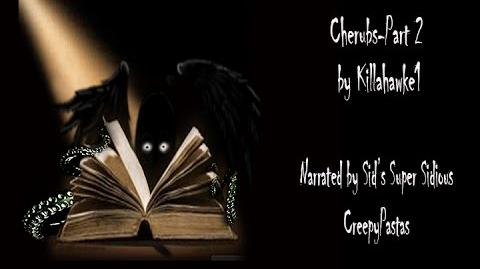 Cherubs Part 2 by Killahawke1 Narrated by Sid's Super Sidious Creepypastas