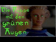 Die Puppe mit den grünen Augen - German Creepypasta