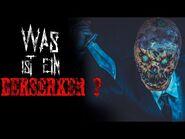 """""""Was ist ein Berserker?"""" Creepypasta German-Deutsch"""