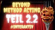 INTERAKTIV - Beyond Method Acting - Teil 2