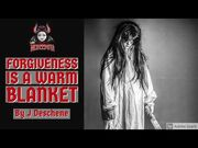 Forgiveness_Is_A_Warm_Blanket_by_J_Deschene_-_Creepypasta-2