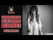 Forgiveness Is A Warm Blanket by J Deschene - Creepypasta-2