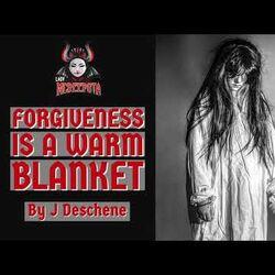 Forgiveness is a Warm Blanket