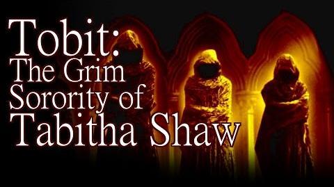 """Tobit The Grim Sorority of Tabitha Shaw"" by K"
