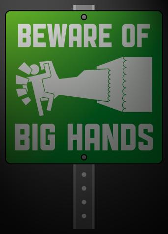 Beware of Big Hands