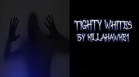 TIGHTY WHITES By Killahawke1 Creepypasta