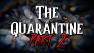 """""""The Quarantine"""" Part 2 by EmpyrealInvective (Narrated by NaturesTemper)"""