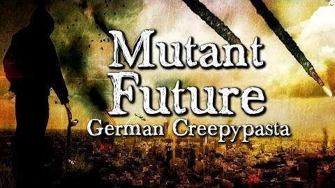 *Überraschung!* Mutant Future - German CREEPYPASTA (Grusel, Horror, Hörbuch) DEUTSCH