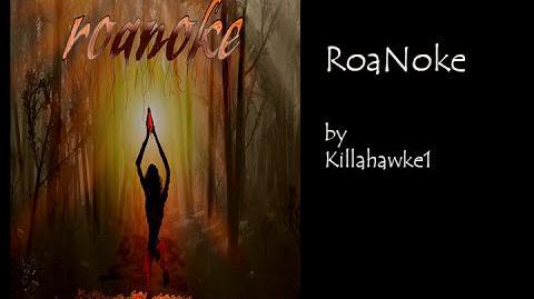 """""""ROANOKE"""" by Killahawke1 (CREEPYPASTA)"""