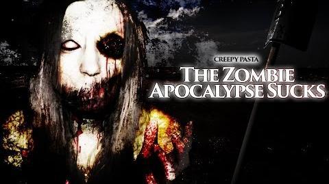 The Zombie Apocalypse Sucks - Creepy Pasta by KillaHawke1