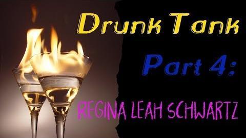 """Drunk Tank"" Part 4 Regina Leah Schwartz by EmpyrealInvective (Narrated by Margbot)"