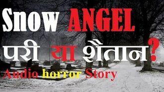 Snow_Angel_-_Audio_Horror_story_-_bhoot_ki_kahani_-_hindi_creepypasta_darawani_kahani_-scary_-fear