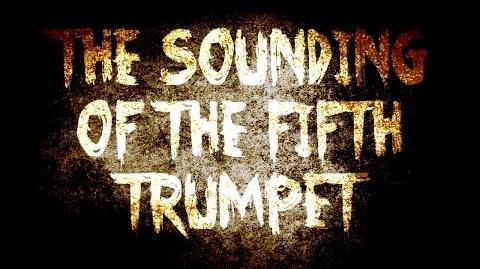 The Sounding Of The Fifth Trumpet Part (3 3) - By Killiahawke1