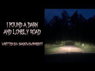 """""""I Found a Dark and Lonely Road"""" - CreepyPasta - NoSleep"""