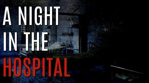 """""""A Night In The Hospital"""" (Creepypasta by EmpyrealInvective) Narrated by KingSpook"""