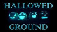 HALLOWED GROUND (Part II) by The Vesper's Bell Creepypasta-1