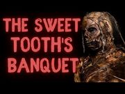The_Sweet_Tooth's_Banquet