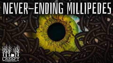 Never-Ending Millipedes
