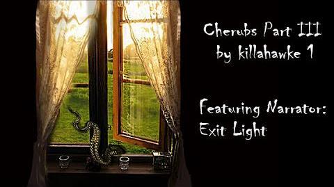 Cherubs Part III – with Guest Narrator Exit Light