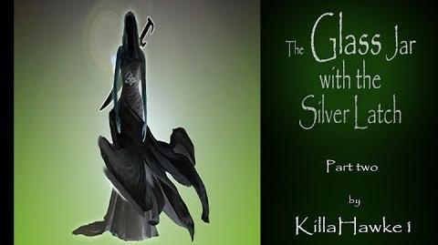 The Glass Jar with the Silver Latch Part 2 by Killahawke1 (Re-release) Creepypasta