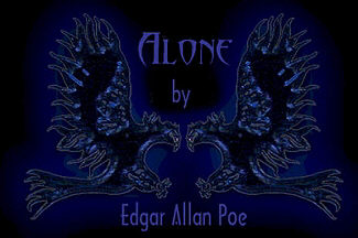 Alone by Edger Allan Poe
