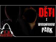 Děti z Woodharrow Park - Creepypasta -CZ-