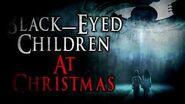 """Black Eyed Children at Christmas"" Creepy Pasta Storytime"