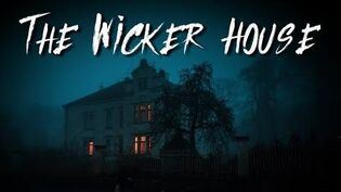 """""""The Wicker House""""-0"""