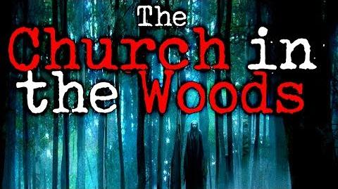 """The Church in the Woods (The Dream)"" CreepyPasta Storytime"