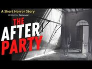The After Party - Short Horror Story - CREEPYPASTA